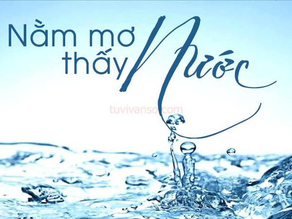 Phân tích ý nghĩa giấc mơ thấy nước là điềm báo điều gì?