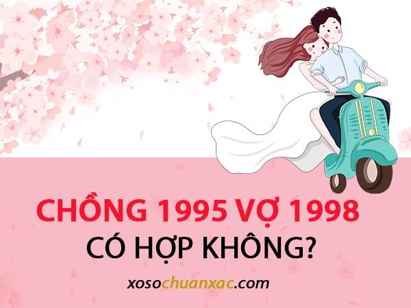 Xem tuổi chồng 1995 vợ 1998 có hợp không?