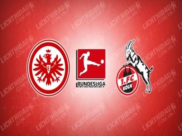 Nhận định bóng đá Eintracht Frankfurt vs FC Koln, 20h30 ngày 25/09
