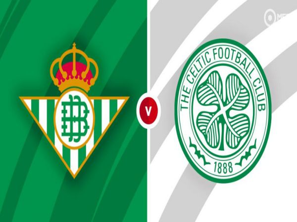 Nhận định, soi kèo Betis vs Celtic, 23h45 ngày 16/9